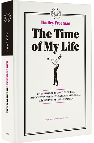 The Time of My Life, de Hadley Freeman (Blackie Books, 2016)