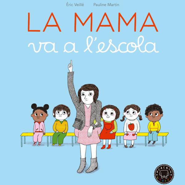 9788416290963_La-mama-va-a-escola_web