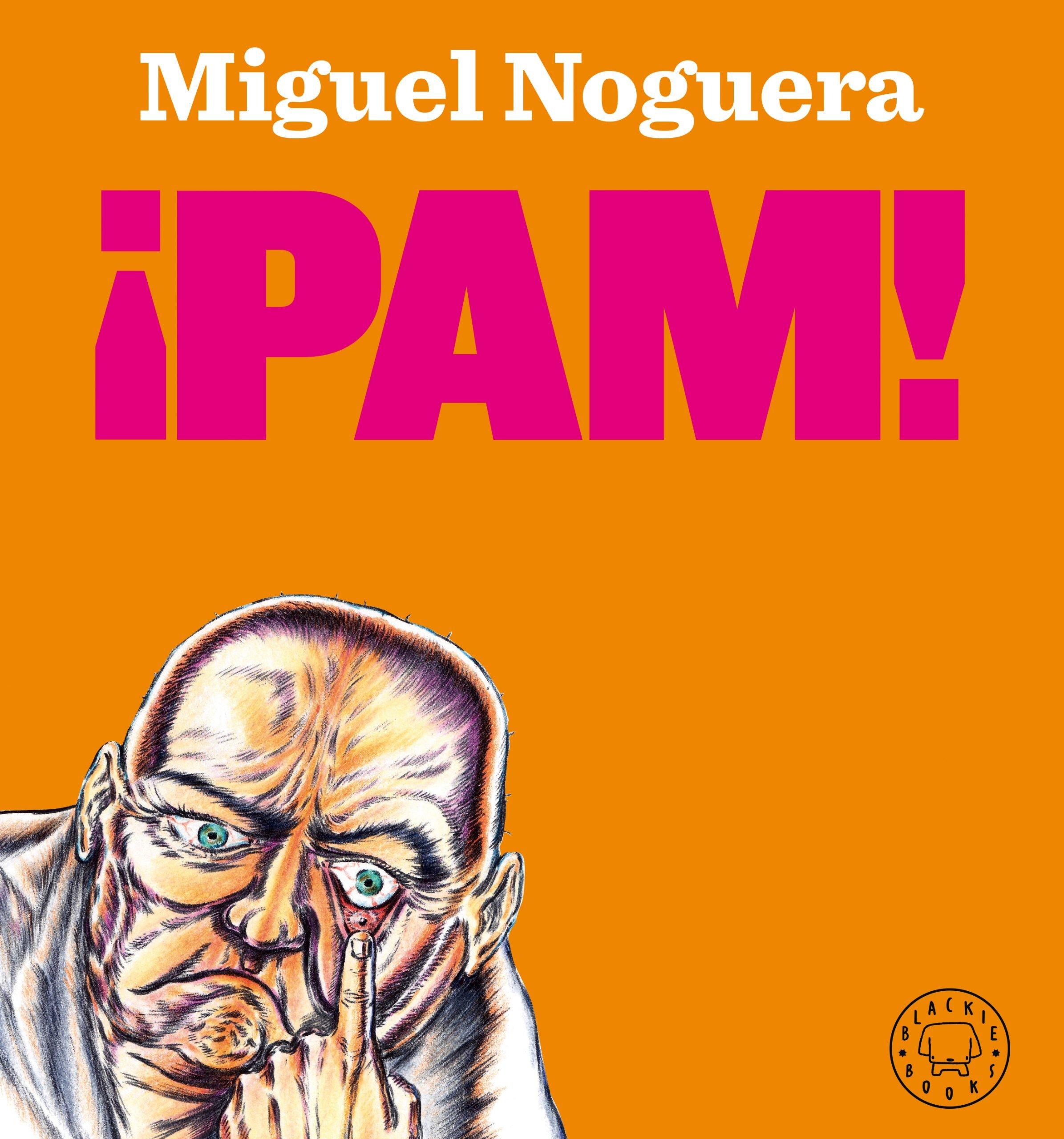 ¡PAM! de Miguel Noguera